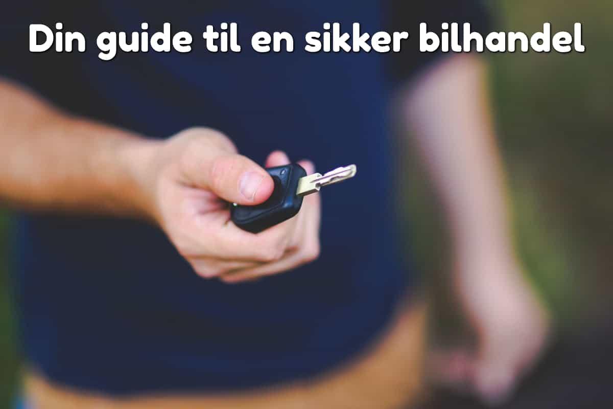 Din guide til en sikker bilhandel